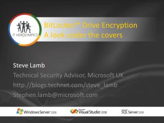 BitLocker ™ Drive Encryption A look under the covers