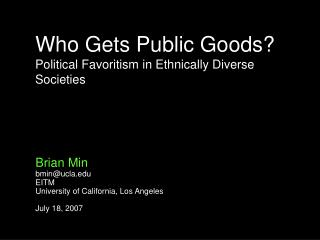 Who Gets Public Goods? Political Favoritism in Ethnically Diverse Societies