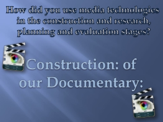 Evaluation Question 4 - Documentary Construction
