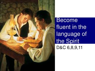 Become fluent in the language of the Spirit
