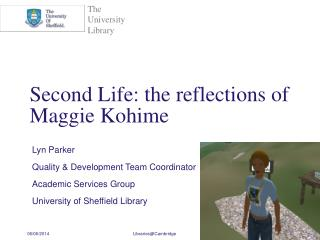 Second Life: the reflections of Maggie Kohime