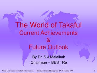 The World of Takaful Current Achievements & Future Outlook