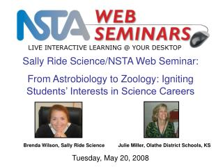 Sally Ride Science/NSTA Web Seminar:  From Astrobiology to Zoology: Igniting Students' Interests in Science Careers