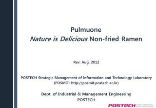 Rev: Aug, 2012 POSTECH  Strategic Management of Information and Technology  Laboratory (POSMIT: http :// posmit.postech.