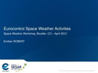 Eurocontrol Space Weather Activities