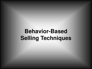 Behavior-Based Selling Techniques