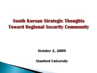 South Korean Strategic Thoughts Toward Regional Security Community