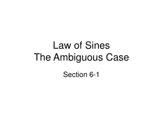 Law of Sines The Ambiguous Case