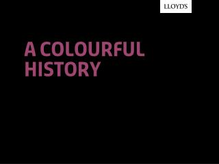 A colourful history