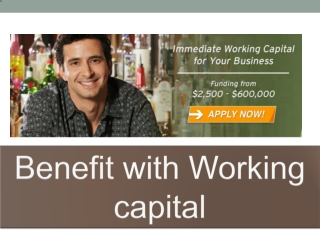Benefit with Working capital