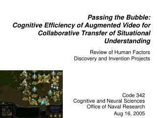 Code 342 Cognitive and Neural Sciences Office of Naval Research Aug 16, 2005