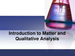 Introduction to Matter and Qualitative Analysis