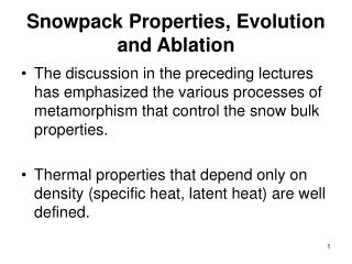 Snowpack Properties, Evolution and Ablation
