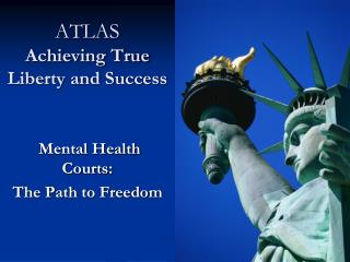 ATLAS Achieving True Liberty and Success