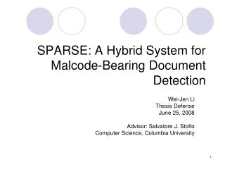 SPARSE: A Hybrid System for Malcode-Bearing Document Detection