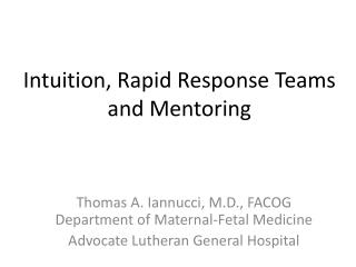 Intuition, Rapid Response Teams and Mentoring