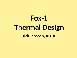 Fox-1 Thermal Design