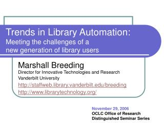 Trends in Library Automation: Meeting the challenges of a  new generation of library users