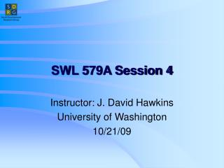 SWL 579A Session 4
