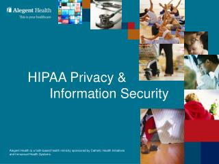 HIPAA Privacy & 	Information Security