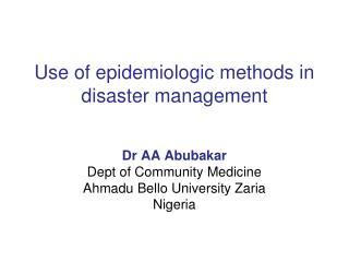 Use of epidemiologic methods in disaster management