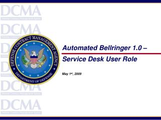 Automated Bellringer 1.0 – Service Desk User Role May 1 st , 2009