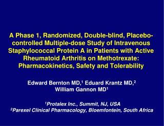 Edward Bernton MD, 1 Eduard Krantz MD, 2 William Gannon MD 1 1 Protalex Inc., Summit, NJ, USA 2 Parexel Clinical Pharma
