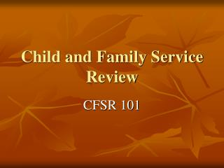 Child and Family Service Review