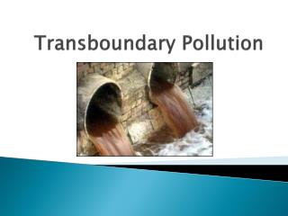 Transboundary Pollution