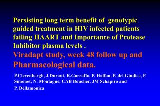 Persisting long term benefit of  genotypic guided treatment in HIV infected patients failing HAART and Importance of Pro