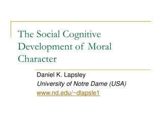 The Social Cognitive Development of Moral Character