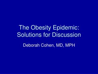 The Obesity Epidemic: Solutions for Discussion