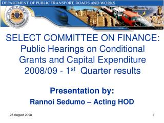 SELECT COMMITTEE ON FINANCE: Public Hearings on Conditional Grants and Capital Expenditure 2008