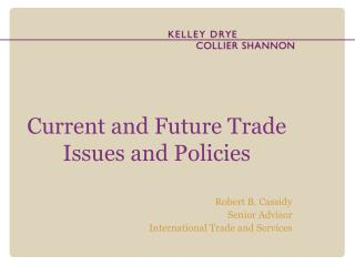 Current and Future Trade Issues and Policies