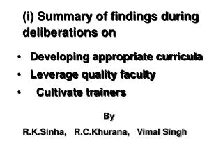 Developing appropriate curricula     Leverage quality faculty      Cultivate trainers