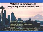 Wendy McCausland   Graduate Research Assistant Department of Earth and Space Sciences, University of Washington Advisors