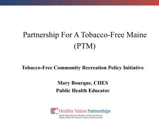 Partnership For A Tobacco-Free Maine (PTM)