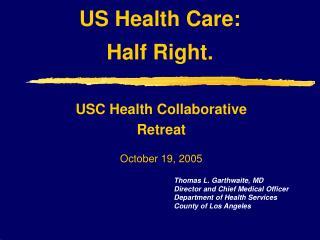 US Health Care: Half Right.