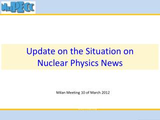 Update on the Situation on          Nuclear  Physics News