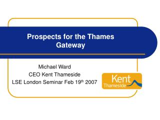Prospects for the Thames Gateway