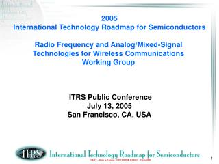2005 International Technology Roadmap for Semiconductors Radio Frequency and Analog/Mixed-Signal  Technologies for Wirel