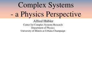 Complex Systems - a Physics Perspective