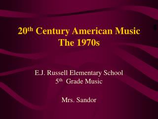 20 th  Century American Music The 1970s