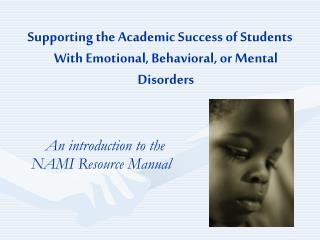 Supporting the Academic Success of Students With Emotional, Behavioral, or Mental Disorders An introduction to the  	NAM