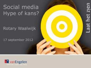 Social media  Hype of kans? Rotary Waalwijk 17 september 2012