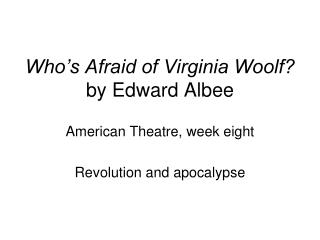 Who s Afraid of Virginia Woolf by Edward Albee