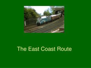 The East Coast Route