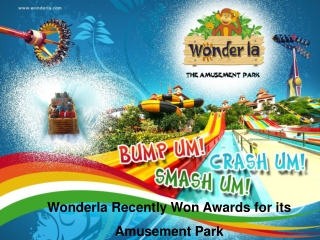 Wonderla Recently Won Awards for its Amusement Park