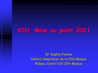 VIH, Mise au point 2011