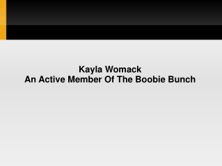 Kayla Womack – An Active Member Of The Boobie Bunch
